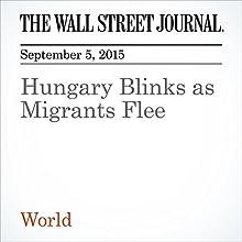 Hungary Blinks as Migrants Flee (       UNABRIDGED) by Margit Feher, Paul Ryden, Ellen Emmerentze Jervell, Matthew Bradley