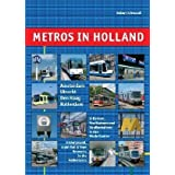 Metros in Holland: U-Bahnen, Stadtbahnen und Straßenbahnen in den Niederlanden (Metros in Europe)