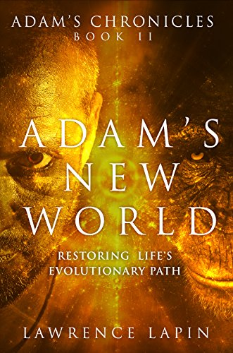 Book: Adam's New World (Adam's Chronicles) by Lawrence Lapin