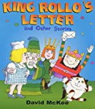 King Rollo's Letter and Other Stories (009947610X) by David McKee