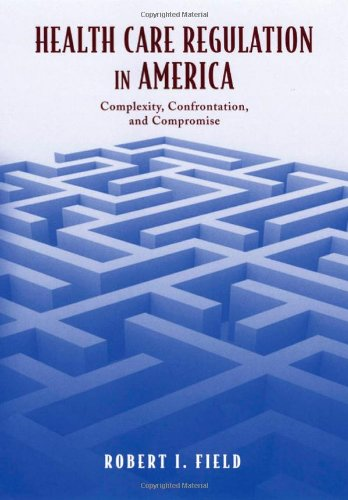 Health Care Regulation in America: Complexity,...