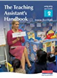 The Teaching Assistant's Handbook: S/NVQ Level 2: a Handbook for NVQ/SVQ and CACHE Level 2 (S/NVQ Teaching Assistants)