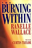 The Burning Within (1882723058) by Ranelle Wallace