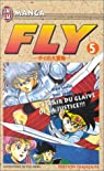 Fly, tome 5 : L'Eclair du glaive de la justice par Sanj�