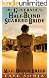Mail Order Bride: CLEAN Western Historical Romance: The Governor's Half-Blind Scarred Bride: Frontier Inspirational Romance (Brides of El Paso Book1)