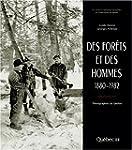 Des for�ts et des hommes, 1880-1982:...
