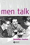 Men Talk: Stories in the Making of Masculinities (0631220461) by Coates, Jennifer
