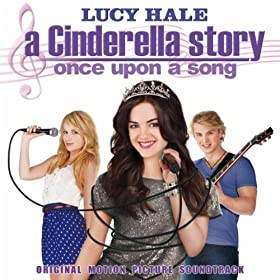 Story Once Upon A Song  A Cinderella Story Once Upon A Song Soundtrack