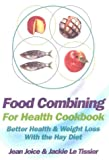 Jean Joice Food Combining for Health Cookbook: Better health and weight loss with the Hay Diet