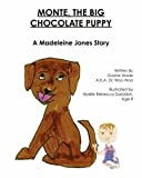 Monte, the Big Chocolate Puppy: A Madeleine Jones Story