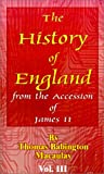 The History of England from the Accession of James II: Book Three (089875402X) by MacAulay, Thomas Babington