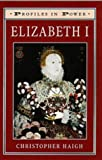 Elizabeth I (Profiles in Power Series) (0582005345) by Christopher Haigh