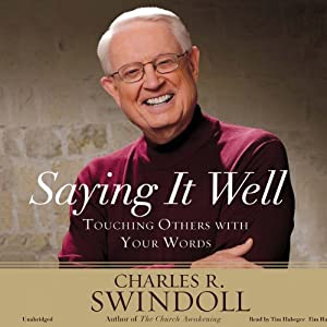 Saying It Well: Touching Others with Your Words | [Charles Swindoll]
