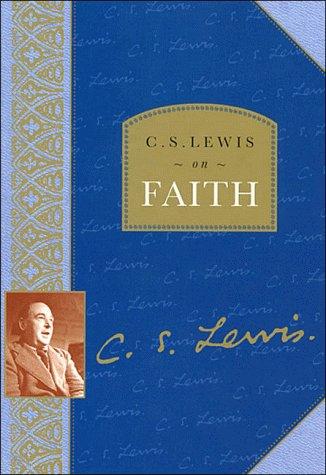 C. S. Lewis on Faith