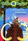 La Cabane Magique, tome 6 : Le sorcier de la préhistoire par Osborne