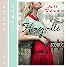 Honeyville (       UNABRIDGED) by Daisy Waugh Narrated by Gabrielle Glaister