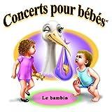 echange, troc Cesar Benitez - Concerts Pour Bebes: Le Bambin