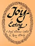 img - for The Joy of Eating: A Simply Delicious Cookbook book / textbook / text book