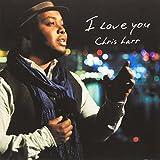 I LOVE YOU-クリス・ハート