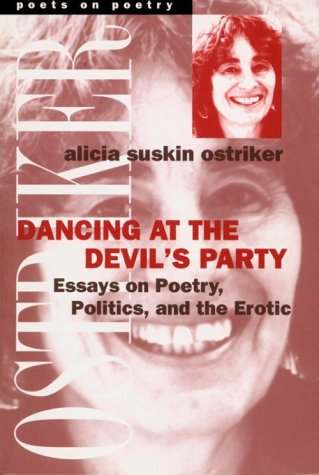 Dancing at the Devil's Party: Essays on Poetry, Politics, and the Erotic (Poets on Poetry), Alicia Suskin Ostriker