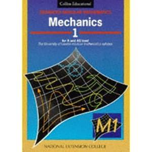 Mechanics 1: 'A' Level Maths Stephen Webb