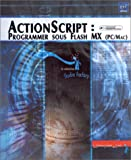 Actionscript : programmer sous Flash MX (PC/mac)