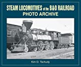 Steam Locomotives of B & O Railroad: Photo Archive