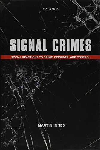 Signal Crimes: Reactions to Crime and Social Control