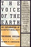 The Voice of the Earth: An Exploration of the Ecopsychology (0671867539) by Theodore Roszak