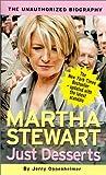 Just Desserts - Martha Stewart: The Unauthorized Biography