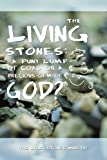 Living Stones: A Puny Lump of Coal or a Gem of God