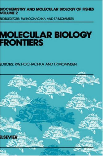 Molecular Biology Frontiers, Volume 2 (Biochemistry and Molecular Biology of Fishes) (Vol 2)