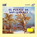El Puente de San Luis Rey (Texto Completo) [The Bridge of San Luis Rey ] (       UNABRIDGED) by Thorton Wilder Narrated by Hernando Ivan Cano