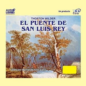 El Puente de San Luis Rey (Texto Completo) [The Bridge of San Luis Rey ] | [Thorton Wilder]