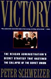 Victory: The Reagan Administration's Secret Strategy That Hastened the Collapse of the Soviet Union