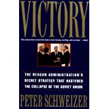 Victory: The Reagan Administration's Secret Strategy That Hastened the Collapse of the Soviet Union ~ Peter Schweizer
