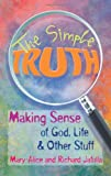 img - for The Simple Truth: Making Sense of God, Life & Other Stuff book / textbook / text book