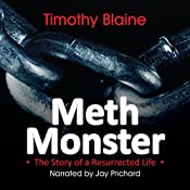 Meth Monster: The Story of a Resurrected Life | [Timothy Blaine]