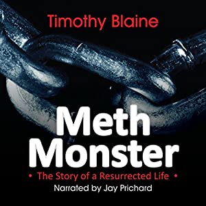 Meth Monster: The Story of a Resurrected Life Audiobook