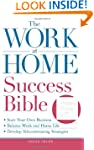The Work-at-Home Success Bible: A Com...