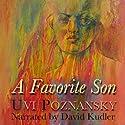 A Favorite Son Audiobook by Uvi Poznansky Narrated by David Kudler