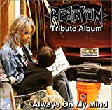 REACTION TRIBUTE ALBUM Always On My Mind