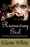 img - for Runaway Girl (The Secrets of Avelina Chronicles Book 1) book / textbook / text book