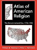 Atlas of American Religion: The Denominational Era, 1776-1990 (0742503453) by Newman, William M.