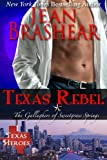 Texas Rebel: The Gallaghers of Sweetgrass Springs Book 4 (Texas Heroes: The Gallaghers of Sweetgrass Springs)