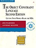 Object Constraint Language, The: Getting Your Models Ready for MDA (Addison-Wesley Object Technology Series)