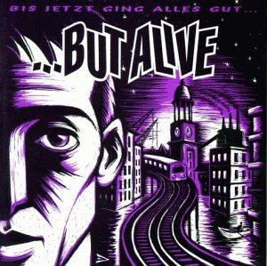 ....But Alive - Bis Jetzt Ging Alles Gut - Zortam Music