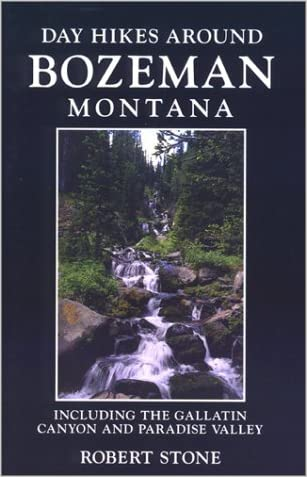 Day Hikes Around Bozeman, Montana, 2nd edition: Including The Gallatin Canyon  and Paradise Valley(Day Hikes)