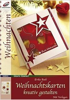 Weihnachtskarten kreativ gestalten erika bock - Weihnachtskarten kreativ ...