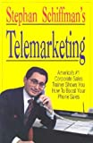 Stephan Schiffman's Telemarketing (1558501304) by Schiffman, Stephan